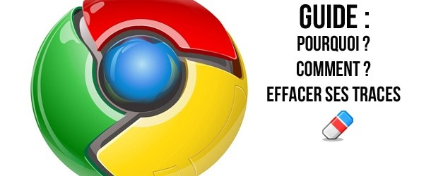 Google Chrome : Effacer ses traces de navigation